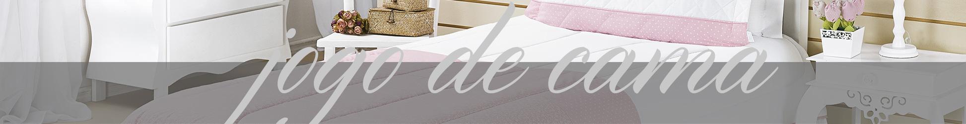 Cama e Banho - Jogo de cama